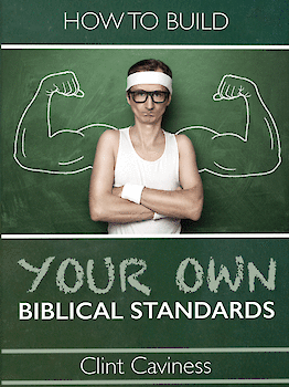 How to Build Your Own Biblical Standards