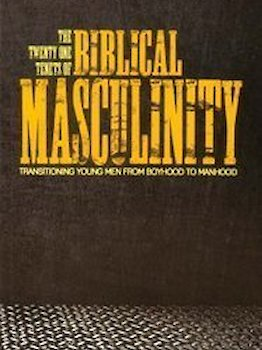 The 21 Tenets of Biblical Masculinity